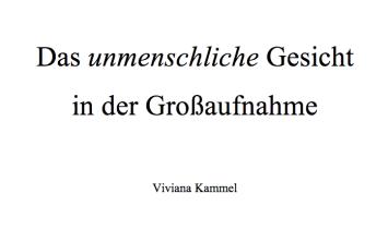 """""""Das 'unmenschliche' Gesicht in der Großaufnahme"""" von Viviana Kammel"""